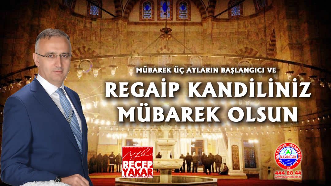 Başkan Yakar'dan Regaip Kandili Mesajı